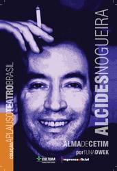 Biografia do dramaturgo e autor de telenovelas, Alcides Nogueira, escrita por Tuna Duek